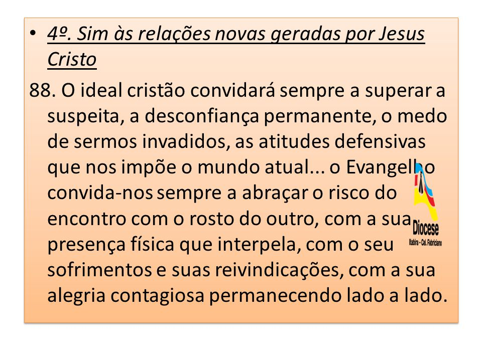 4º. Sim às relações novas geradas por Jesus Cristo