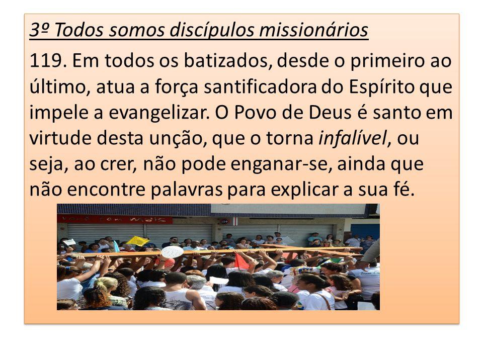 3º Todos somos discípulos missionários