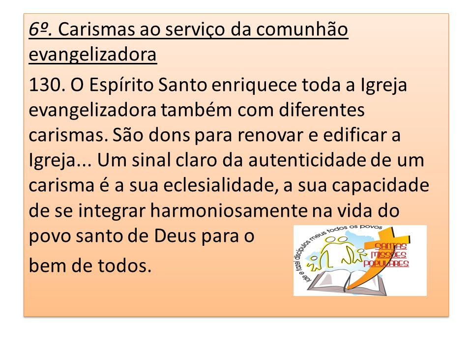 6º. Carismas ao serviço da comunhão evangelizadora