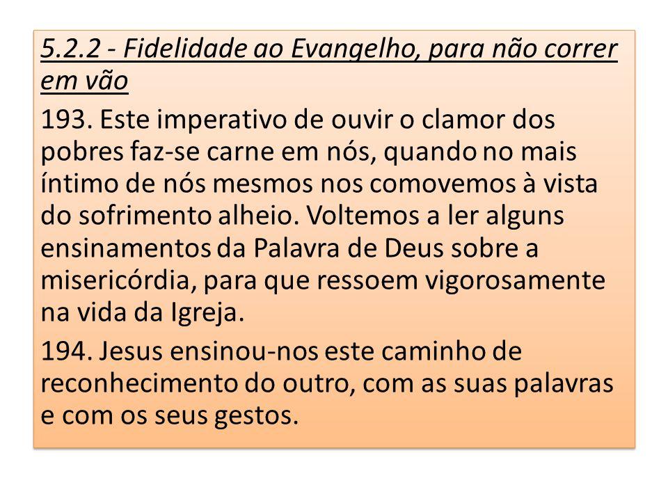 5.2.2 - Fidelidade ao Evangelho, para não correr em vão