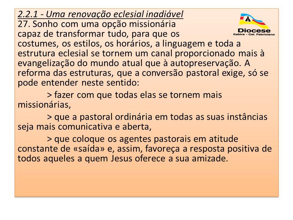 2.2.1 - Uma renovação eclesial inadiável