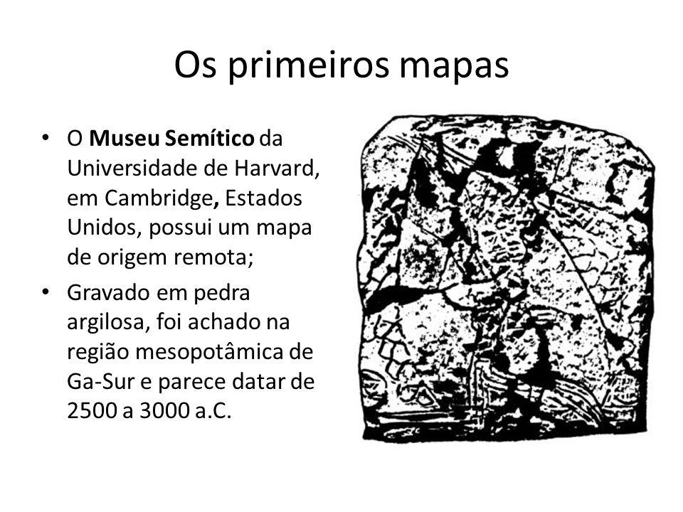 Os primeiros mapas O Museu Semítico da Universidade de Harvard, em Cambridge, Estados Unidos, possui um mapa de origem remota;