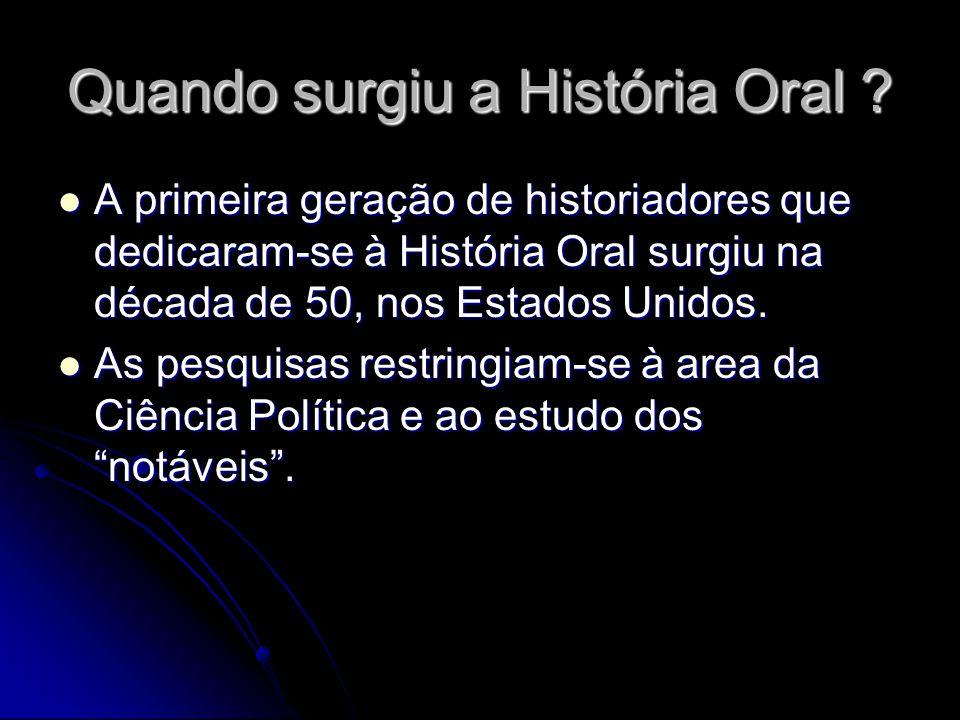 Quando surgiu a História Oral