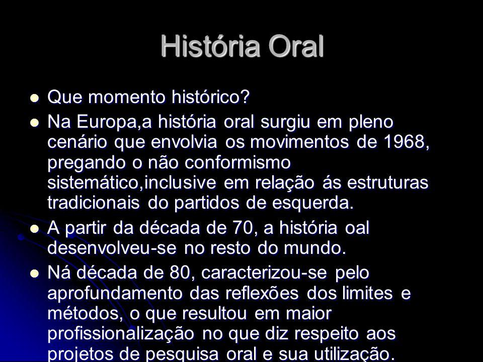 História Oral Que momento histórico