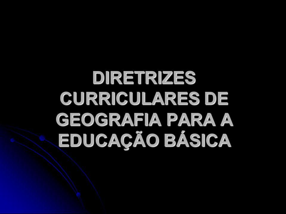 DIRETRIZES CURRICULARES DE GEOGRAFIA PARA A EDUCAÇÃO BÁSICA
