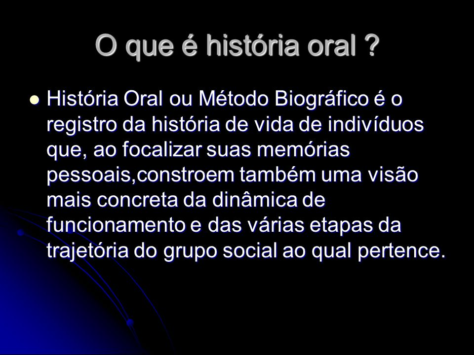 O que é história oral