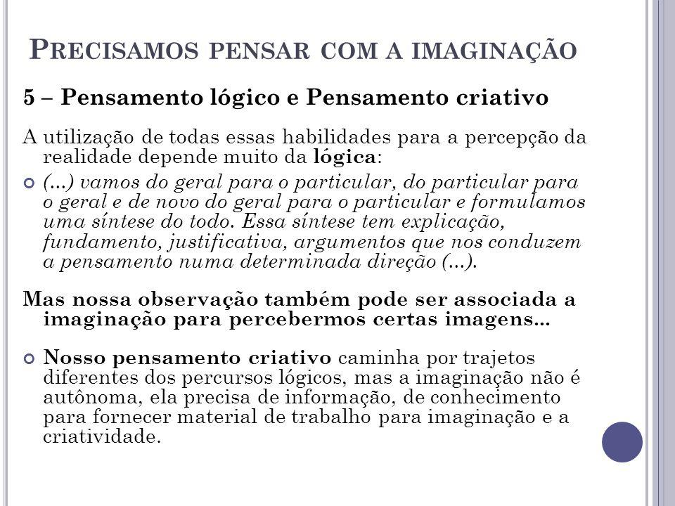 Precisamos pensar com a imaginação