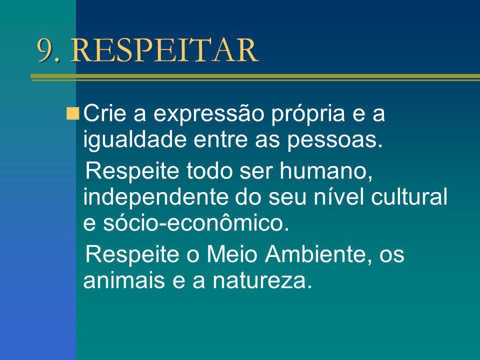 9. RESPEITAR Crie a expressão própria e a igualdade entre as pessoas.