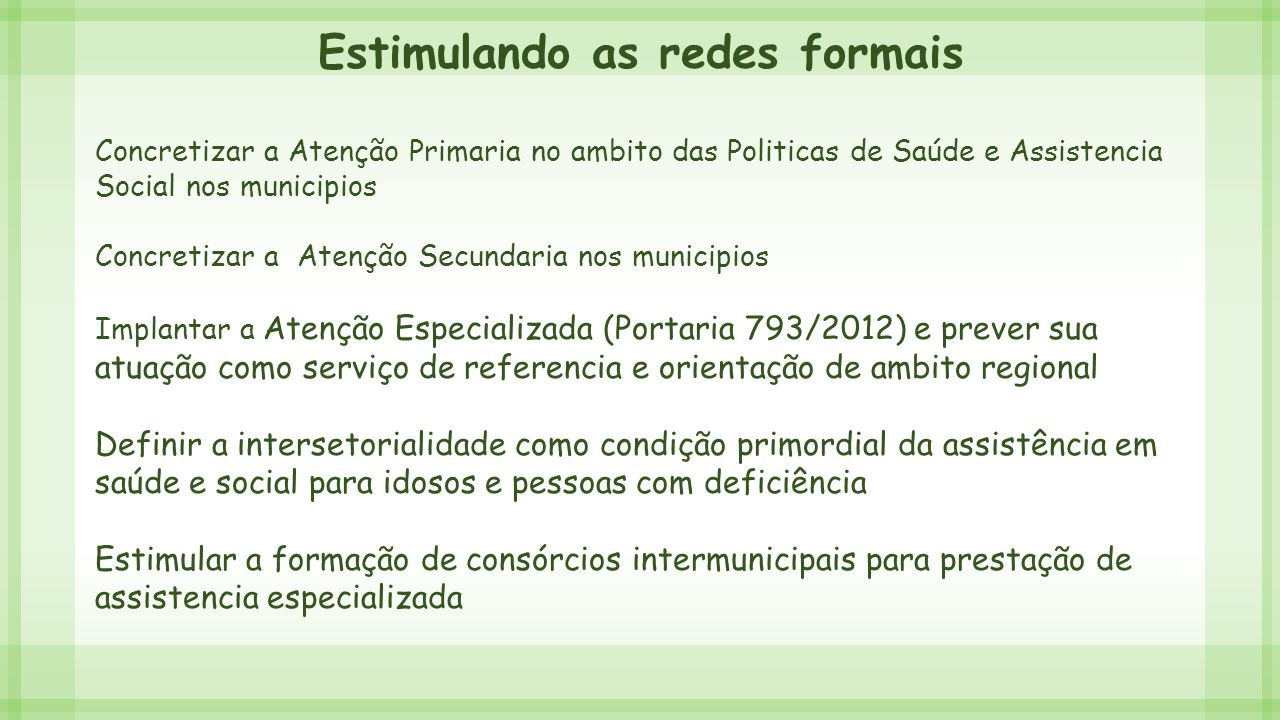 Estimulando as redes formais