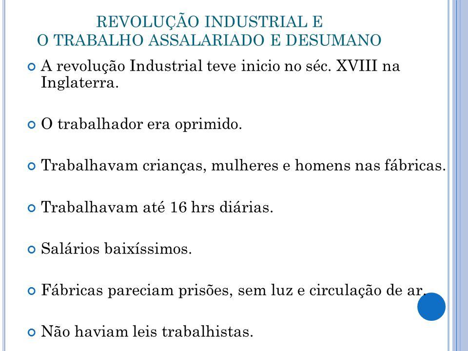 REVOLUÇÃO INDUSTRIAL E O TRABALHO ASSALARIADO E DESUMANO