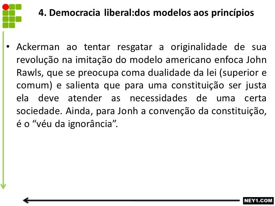 4. Democracia liberal:dos modelos aos princípios