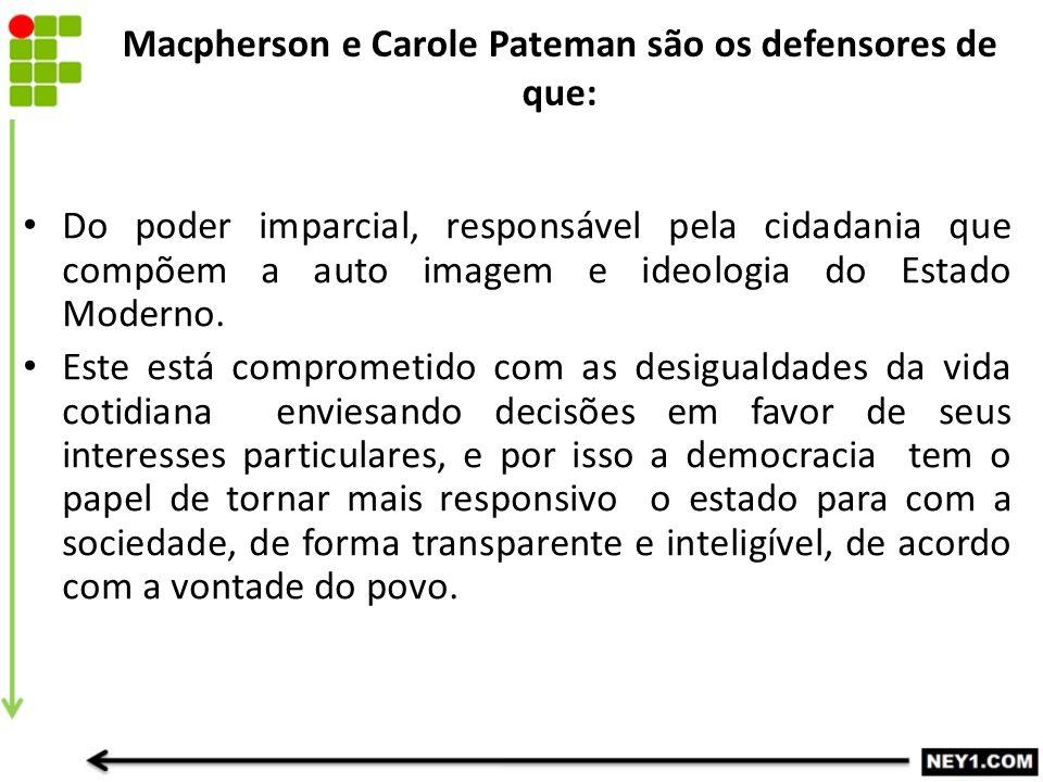 Macpherson e Carole Pateman são os defensores de que: