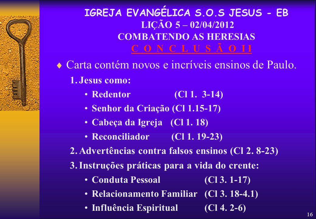 Carta contém novos e incríveis ensinos de Paulo.