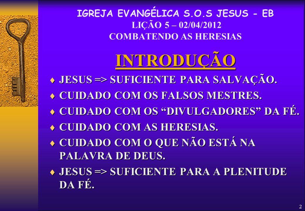 INTRODUÇÃO JESUS => SUFICIENTE PARA SALVAÇÃO.