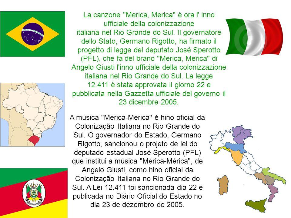 La canzone Merica, Merica è ora l inno ufficiale della colonizzazione