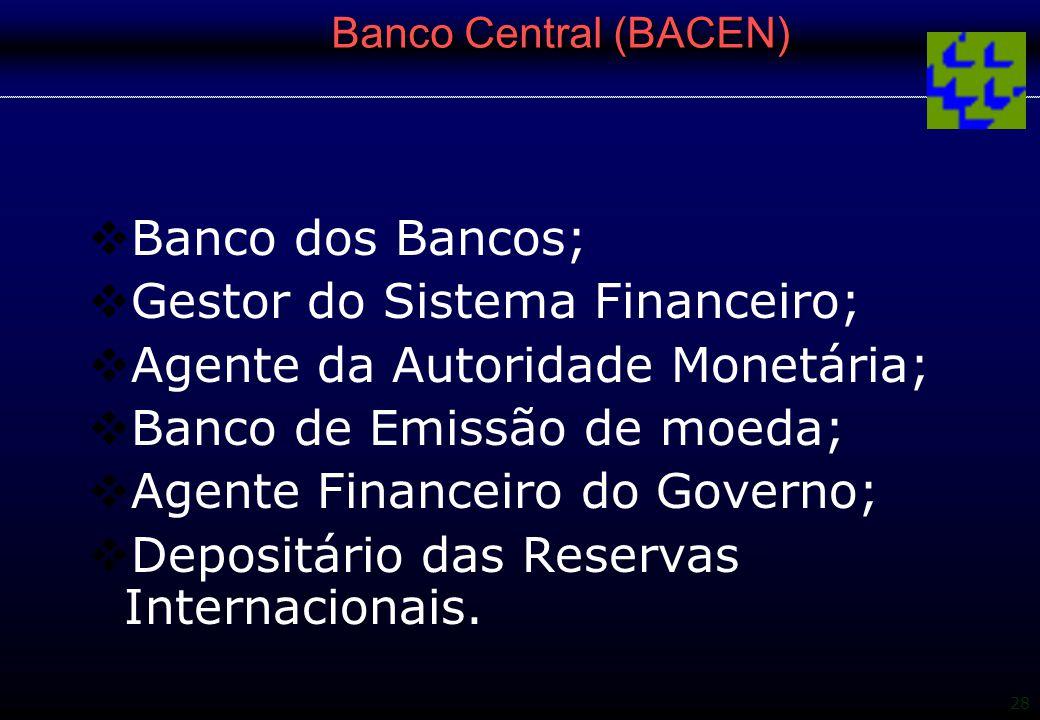 Gestor do Sistema Financeiro; Agente da Autoridade Monetária;