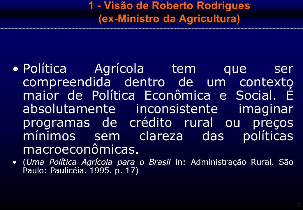 1 - Visão de Roberto Rodrigues (ex-Ministro da Agricultura)