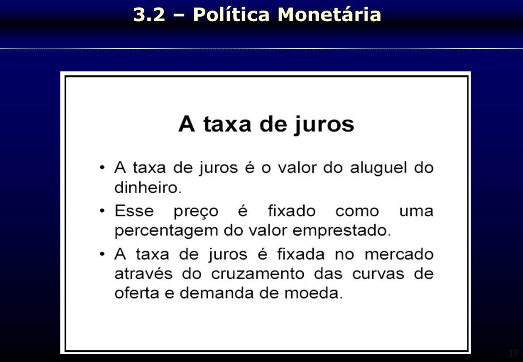 3.2 – Política Monetária