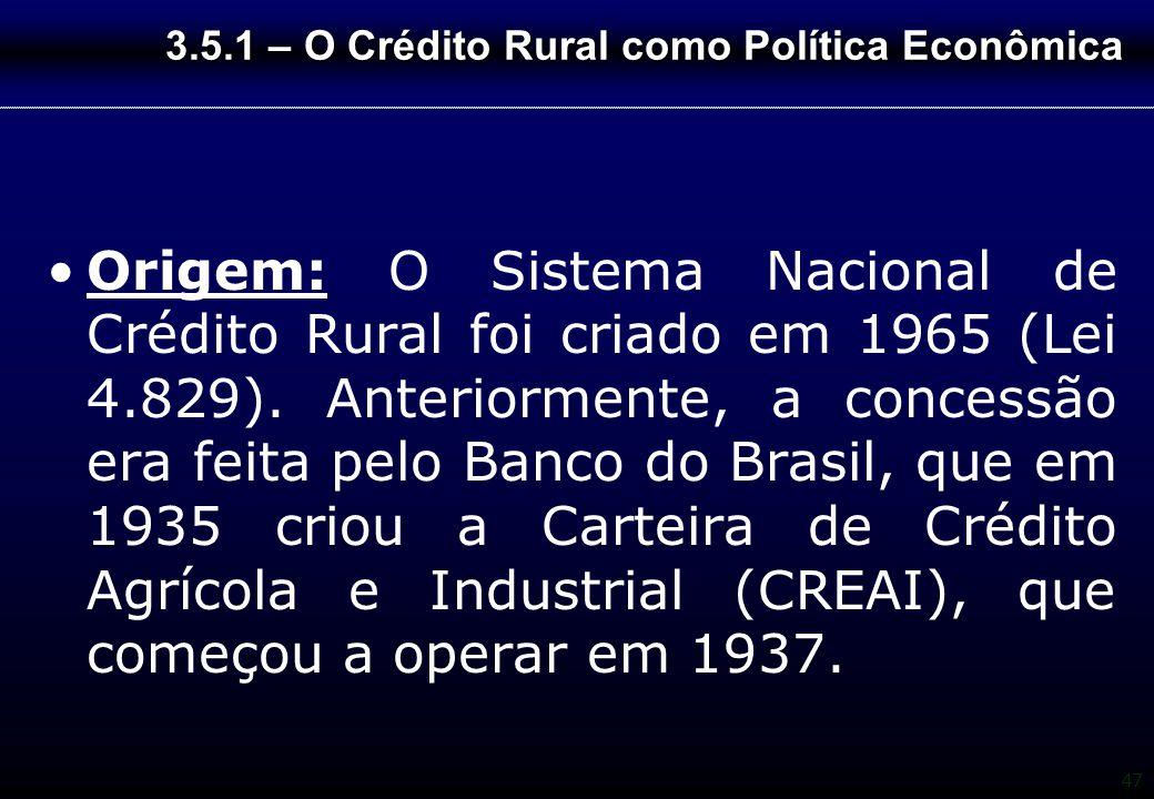 3.5.1 – O Crédito Rural como Política Econômica