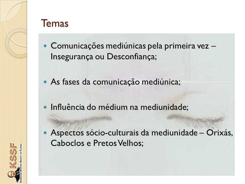 Temas Comunicações mediúnicas pela primeira vez – Insegurança ou Desconfiança; As fases da comunicação mediúnica;