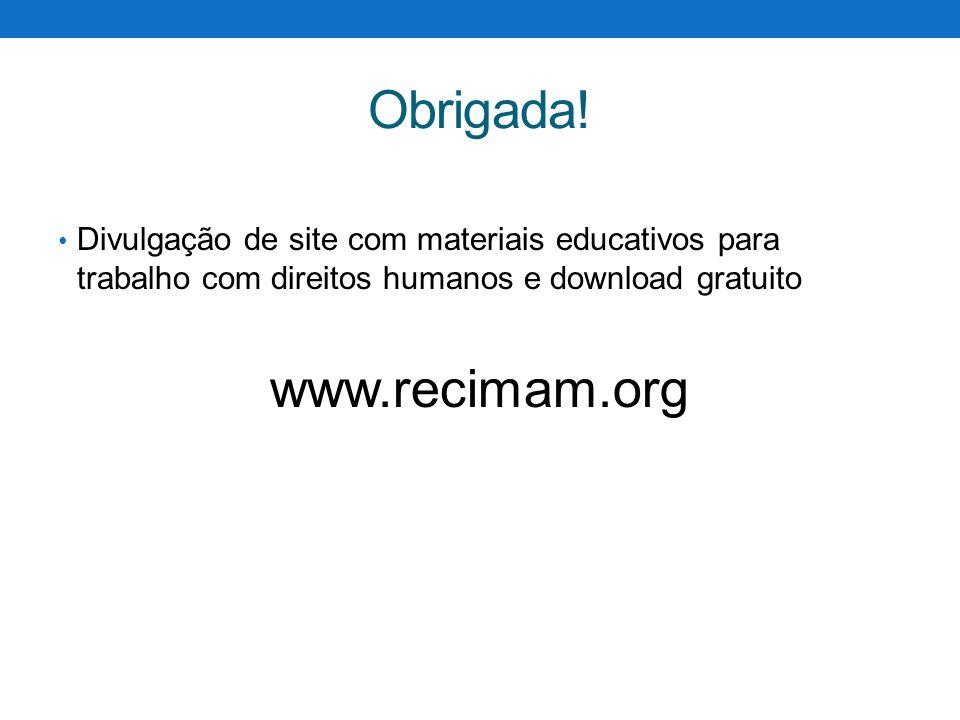 Obrigada! www.recimam.org