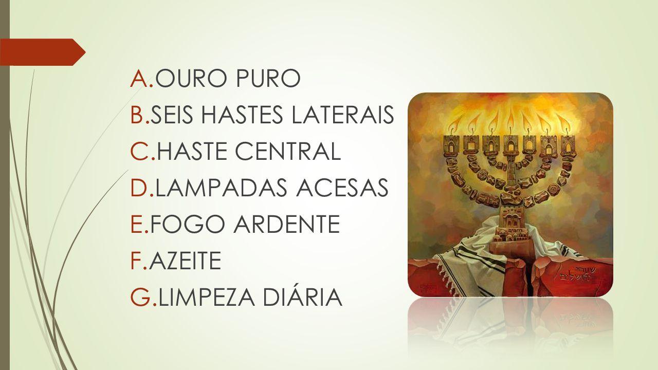 OURO PURO SEIS HASTES LATERAIS HASTE CENTRAL LAMPADAS ACESAS FOGO ARDENTE AZEITE LIMPEZA DIÁRIA