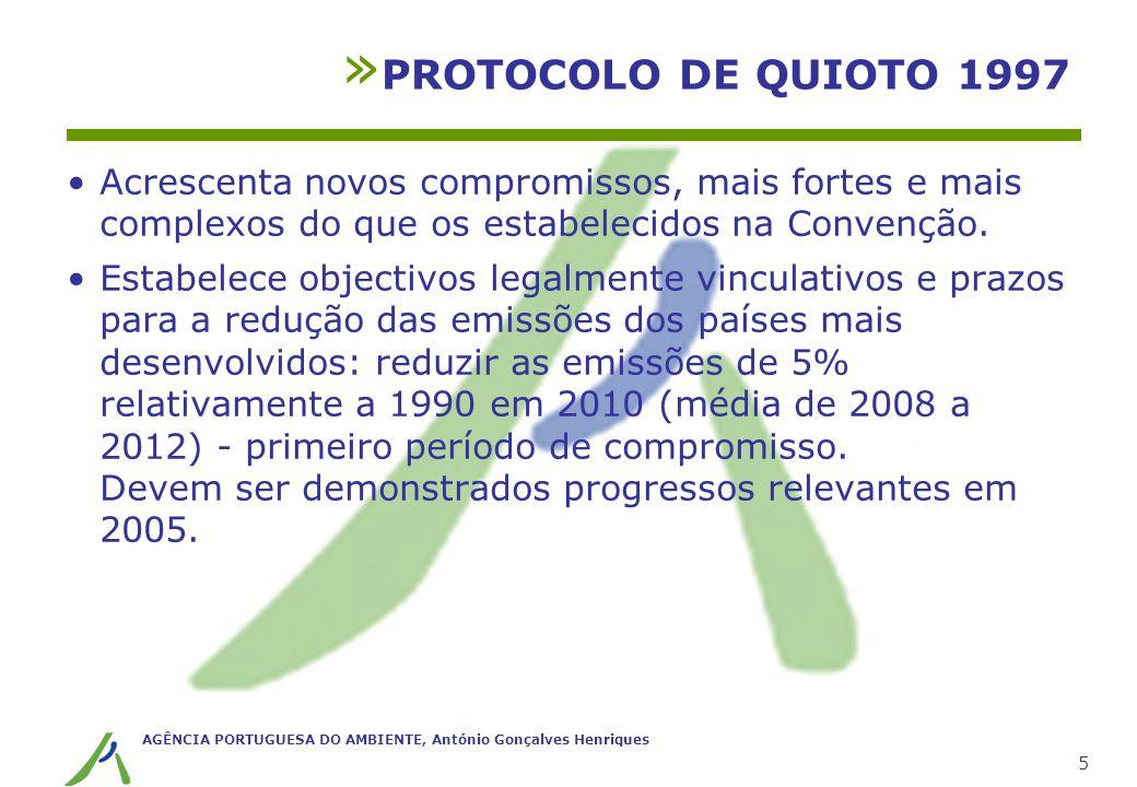 PROTOCOLO DE QUIOTO 1997 Acrescenta novos compromissos, mais fortes e mais complexos do que os estabelecidos na Convenção.