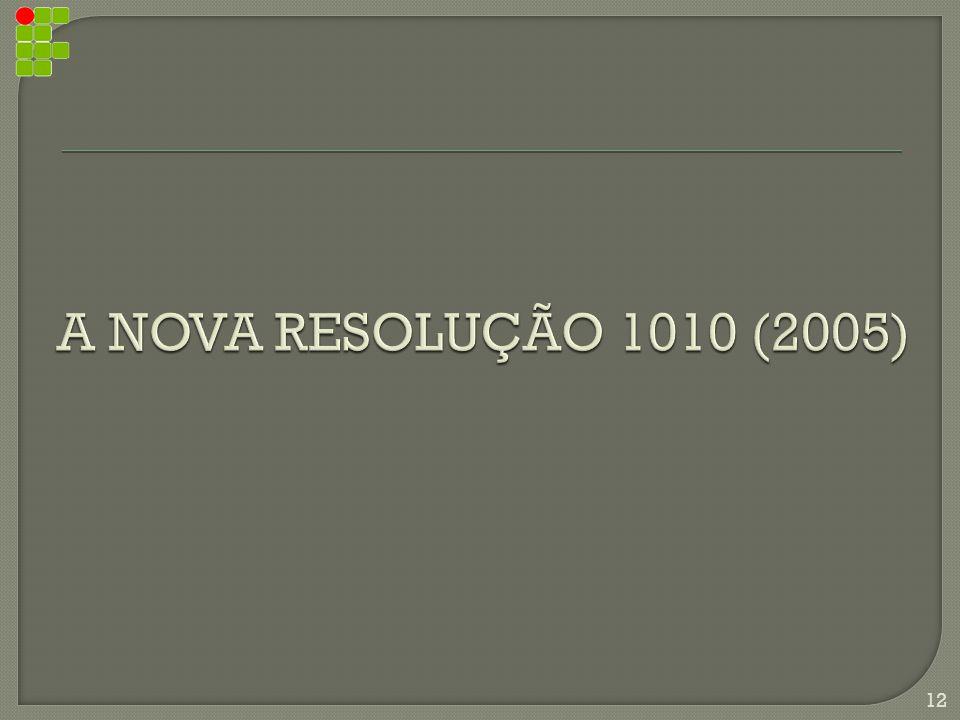 A NOVA RESOLUÇÃO 1010 (2005)