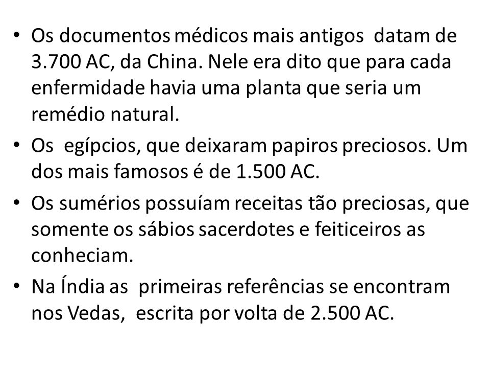 Os documentos médicos mais antigos datam de 3. 700 AC, da China