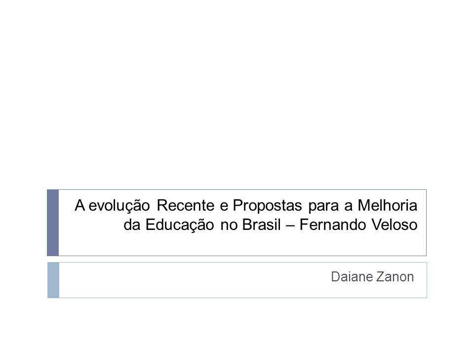 A evolução Recente e Propostas para a Melhoria da Educação no Brasil – Fernando Veloso