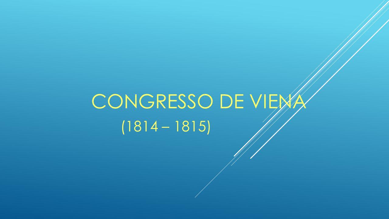 Congresso de Viena (1814 – 1815)