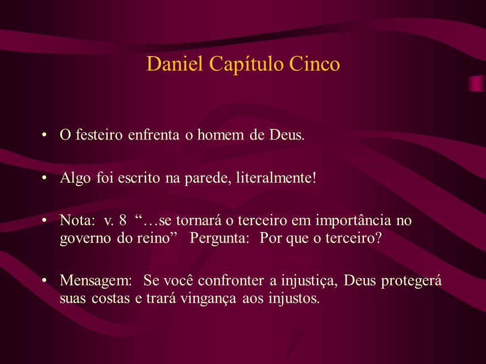 Daniel Capítulo Cinco O festeiro enfrenta o homem de Deus.