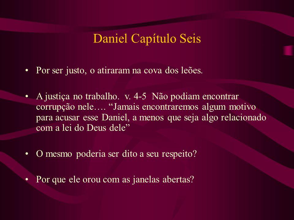 Daniel Capítulo Seis Por ser justo, o atiraram na cova dos leões.