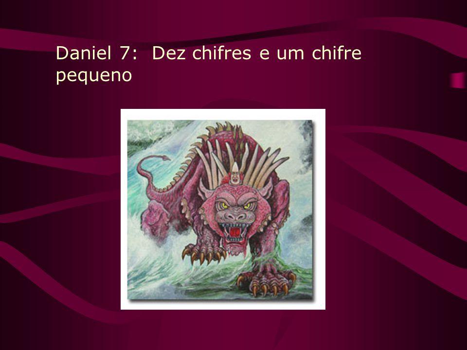 Daniel 7: Dez chifres e um chifre pequeno