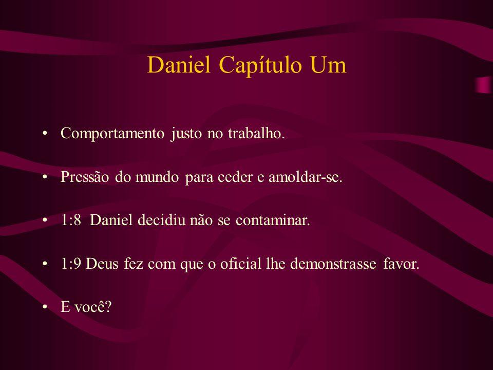 Daniel Capítulo Um Comportamento justo no trabalho.