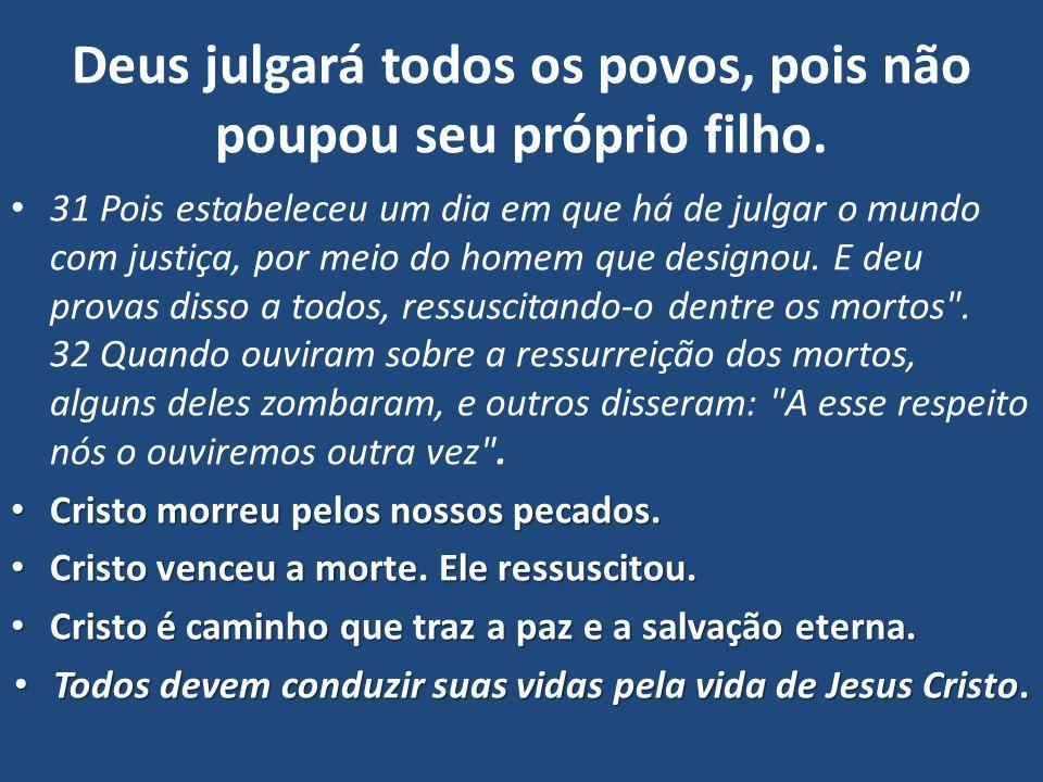 Deus julgará todos os povos, pois não poupou seu próprio filho.