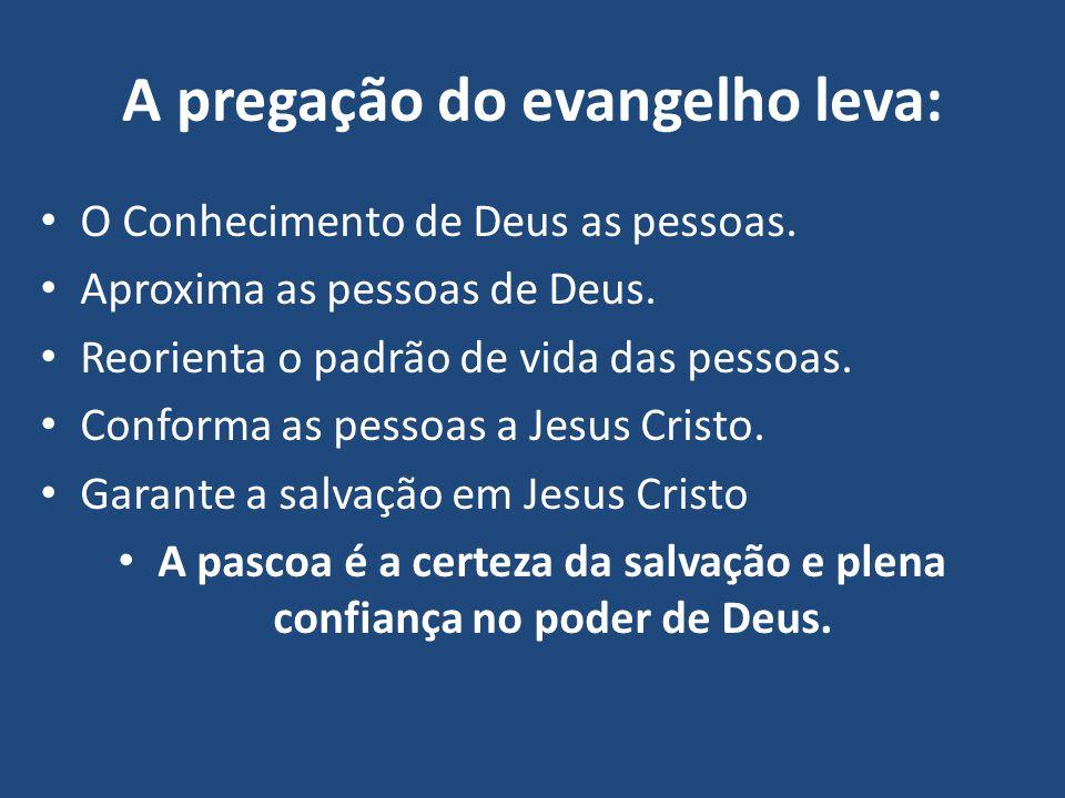 A pregação do evangelho leva: