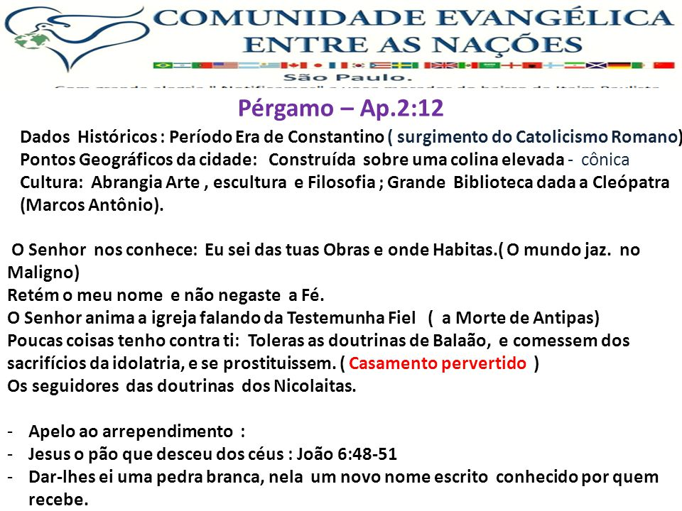 Pérgamo – Ap.2:12 Dados Históricos : Período Era de Constantino ( surgimento do Catolicismo Romano)