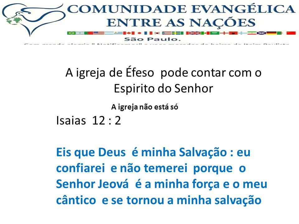 A igreja de Éfeso pode contar com o Espirito do Senhor