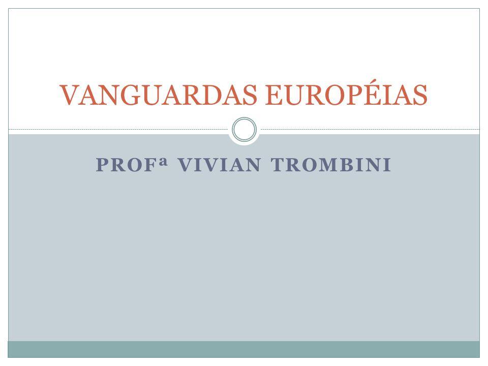 VANGUARDAS EUROPÉIAS Profª vivian trombini
