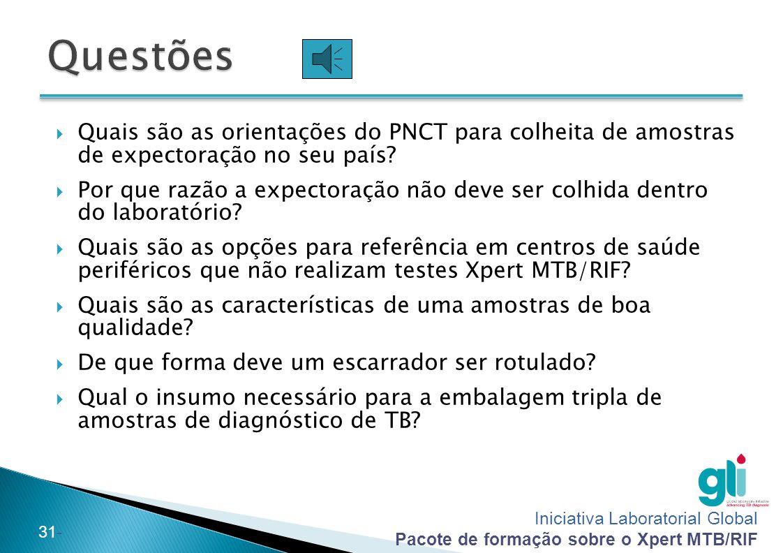 Questões Quais são as orientações do PNCT para colheita de amostras de expectoração no seu país