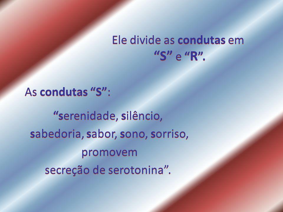 S e R . Ele divide as condutas em As condutas S :
