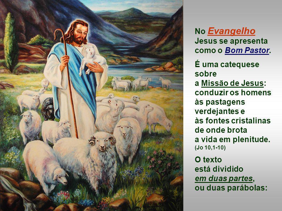 No Evangelho Jesus se apresenta como o Bom Pastor.