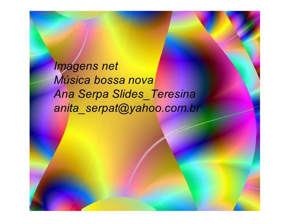 Imagens net Música bossa nova Ana Serpa Slides_Teresina anita_serpat@yahoo.com.br
