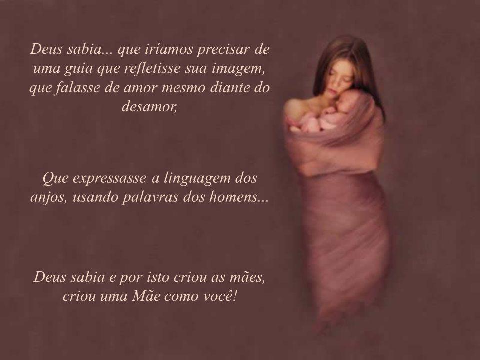Que expressasse a linguagem dos anjos, usando palavras dos homens...