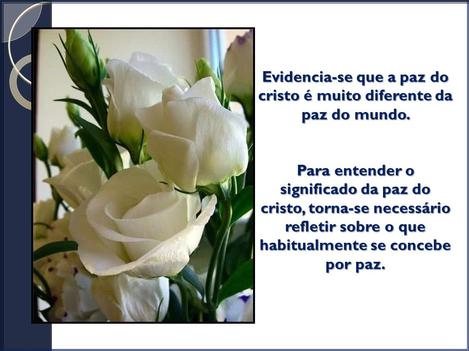 Evidencia-se que a paz do cristo é muito diferente da paz do mundo