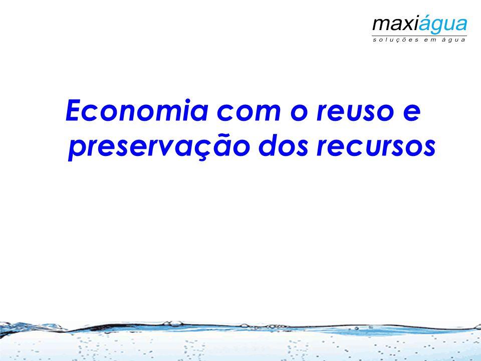Economia com o reuso e preservação dos recursos