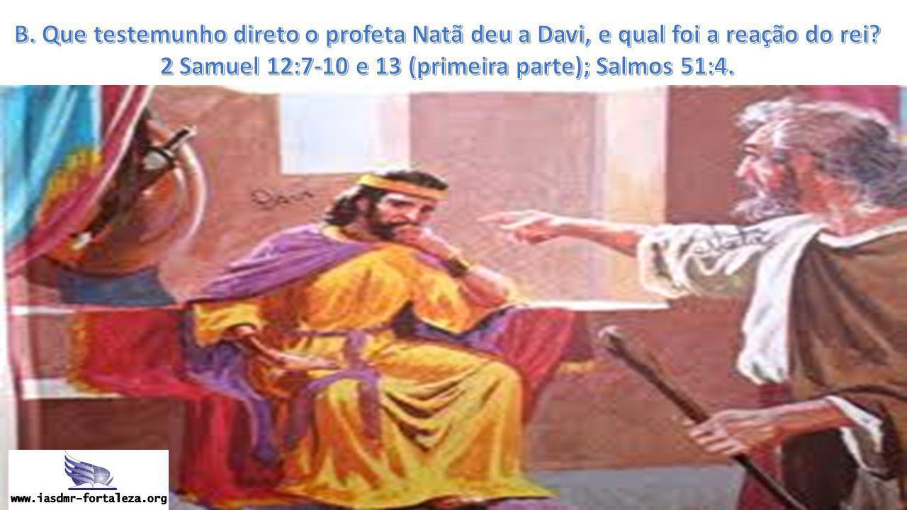 2 Samuel 12:7-10 e 13 (primeira parte); Salmos 51:4.