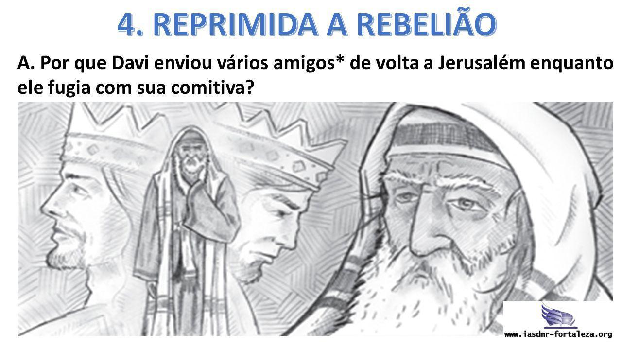 4. REPRIMIDA A REBELIÃO A.