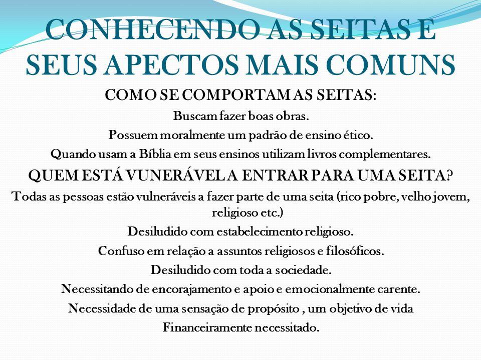 CONHECENDO AS SEITAS E SEUS APECTOS MAIS COMUNS